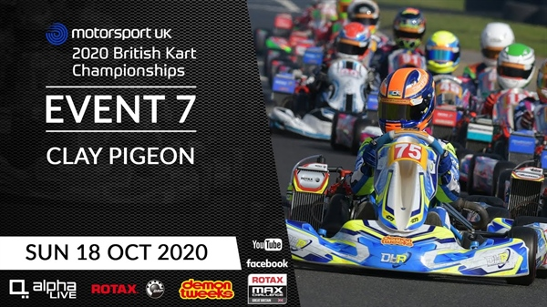 2020 British Kart Championships Event 7 Rotax Round 3 and Micro Max: LIVE from Clay Pigeon