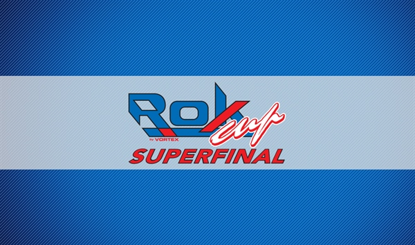 Rok Cup Superfinal 2021: 13th -16th October 2021
